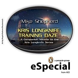 Kris Longknife: Training Daze: A Companion Novella to the Kris Longknife Series:  (A Penguin eSpecial from ACE) by [Shepherd, Mike]