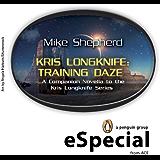 Kris Longknife: Training Daze: A Companion Novella to the Kris Longknife Series: (A Penguin eSpecial from ACE): A Companion Novella to the Kris Longknife Series:  (A Penguin eSpecial from ACE)