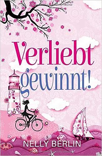 Verliebt gewinnt!: Amazon.de: Nelly Berlin: Bücher