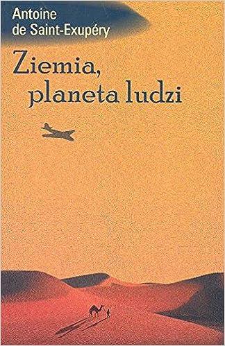 Ziemia Planeta Ludzi Amazoncouk Antoine De Saint Exupery
