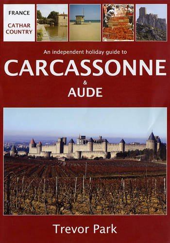 Cathar Country: An Independent Holiday Guide to Carcassonne and Aude: Amazon.es: Park, Trevor: Libros en idiomas extranjeros