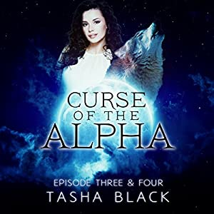 Curse of the Alpha: Episodes 3 & 4 Audiobook