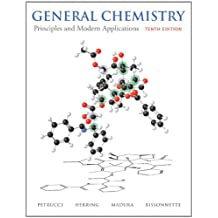 General Chemistry: Principles and Modern Applications (10th Edition): Written by Ralph H. Petrucci, 2010 Edition, (10th Edition) Publisher: Prentice Hall [Hardcover]