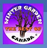 The Best of Winter Garden Canada