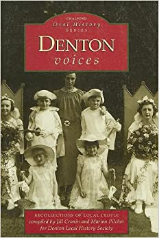 Denton Voices: Recollections of Local People (Chalford Oral History)