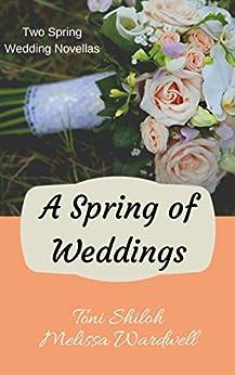 A Spring of Weddings by [Publishing, Celebrate Lit, Shiloh, Toni, Wardwell, Melissa]