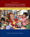 By Janet Gonzalez-Mena - Foundations of Early Childhood Education: Teaching Children in a Diverse Society: 5th (fifth) Edition