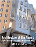 Architecture of the Absurd, John Silber, 1593720270