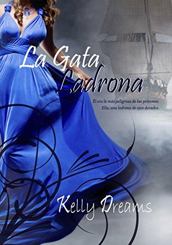La Gata Ladrona (Spanish Edition) by [Dreams, Kelly]