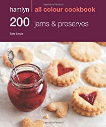 200 Jams & Preserves: Hamlyn All Colour Cookbook