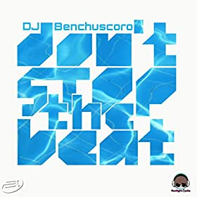 DJ Benchuscoro-Don't Stop The Beat (Drop Of Glory)