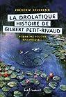 La drolatique histoire de Gilbert Petit-Rivaud par Révérend