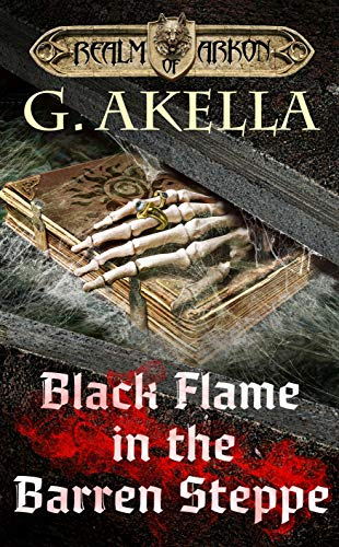 The Black Flame - Black Flame in the Barren Steppe: Epic LitRPG (Realm of Arkon, Book 8)