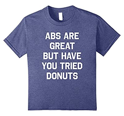 Abs Are Great But Have You Tried Donuts Shirt Funny Fitness