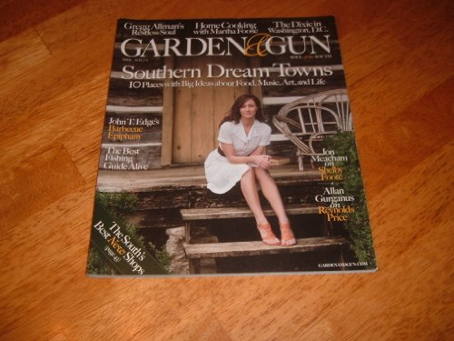 Garden & Gun Magazine, April/May 2011-Southern Dream Towns. 10 Places with Big Ideas About Food, Music, Art and Life.