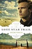 Lone Star Trail (The Texas Trail Series)