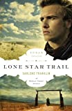 img - for Lone Star Trail (The Texas Trail Series) book / textbook / text book