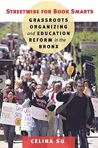 Streetwise for Book Smarts: Grassroots Organizing and Education Reform in the Bronx