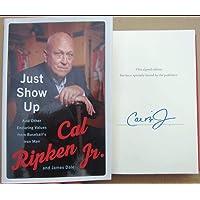 $59 » Cal Ripken signed Book Just Show Up Orioles HOF Iron Man 1st Print