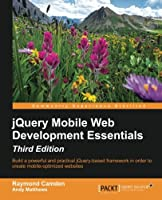 jQuery Mobile Web Development Essentials, 3rd Edition Front Cover