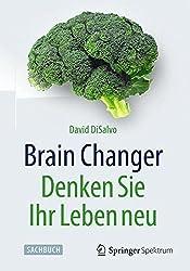 Brain Changer - Denken Sie Ihr Leben neu (In Clinical Practice) by David DiSalvo (2015-10-20)