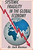 img - for Systemic Fragility in the Global Economy by Dr. Jack Rasmus (2016-01-01) book / textbook / text book