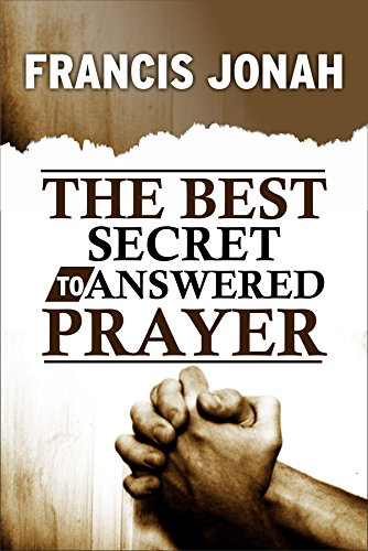 The Best Secret To Answered Prayer (Prayer Keys Book 2) (Best Cat Food Australia)