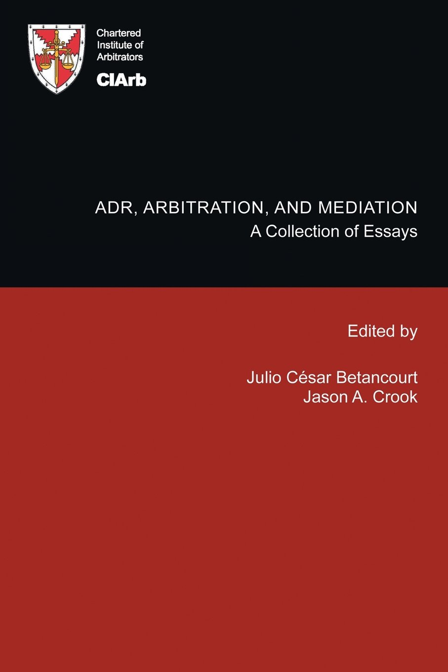 adr arbitration and mediation a collection of essays amazon co adr arbitration and mediation a collection of essays amazon co uk julio catildecopysar betancourt 9781491886649 books