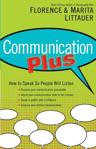 Communication Plus: How to Speak So People Will Listen by Regal