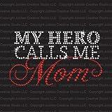 My Hero Calls Me Mom Iron On Rhinestone Crystal T-Shirt Transfer by Jubilee Rhinestones