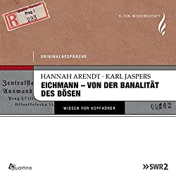 Eichmann - von der Banalität des Bösen. Originalgespräche