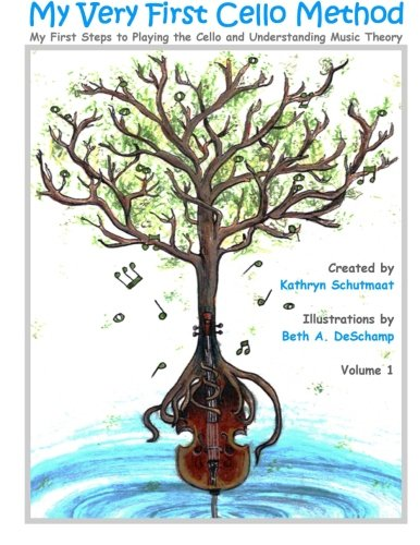 My Very First Cello Method: Vol. 1 My First Steps to Playing the Cello and Understanding Music ()