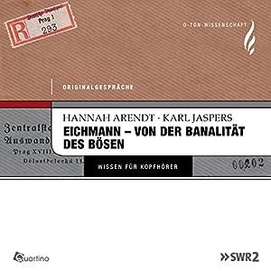 Eichmann - von der Banalität des Bösen. Originalgespräche Hörbuch