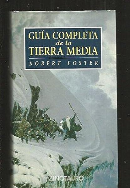 Guia completa de la tierra media: Amazon.es: Foster, Robert: Libros