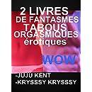 2 LIVRES DE FANTASMES TABOUS ORGASMIQUES érotiques : Compilation érotique ORGASMIQUE TABOUE EROTIQUE (French Edition)