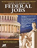 Guide to America's Federal Jobs: A Complete Directory of U.S. Government Career Opportunities