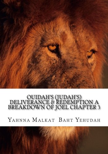 Ouidah's (Judah's) Deliverance & Redemption A Breakdown Of Joel Chapter 3: The Redemption and Deliverance of A Chosen People (The Rescue Of The Woman In The Wilderness) (Volume 2)