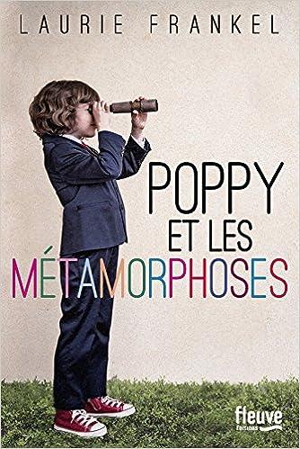 Poppy et les métamorphoses - Laurie Frankel (2017) sur Bookys