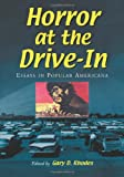 Horror at the Drive-In, Gary D. Rhodes, 0786437626