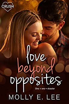 Love Beyond Opposites (Grad Night Book 3) by [Lee, Molly E.]