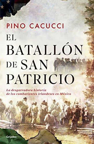 El batallón de San Patricio: La desgarradora historia de los combatientes irlandeses en México (Spanish ()