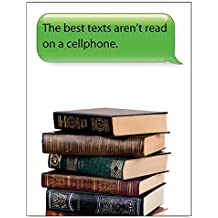 The Best Texts You Read Aren't on Cellphones Poster