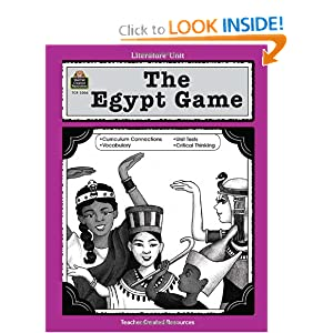A Guide for Using The Egypt Game in the Classroom (Literature Unit) Kelli Plaxco