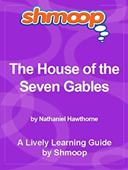 Shmoop Literature Guide: The House of the Seven Gables by [Shmoop]