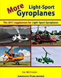 More Light-Sport Gyroplanes: The 2017 supplement for Light-Sport Gyroplanes