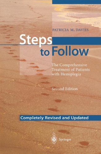 Steps to Follow: The Comprehensive Treatment of Patients with Hemiplegia by Patricia M Davies