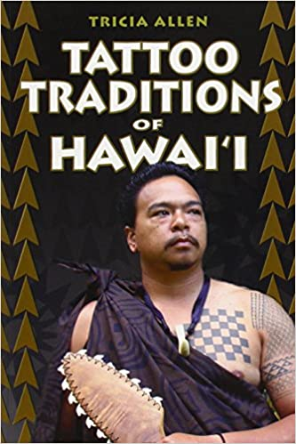Tattoo Traditions of Hawaii: Tricia Allen: 9781566477703: Amazon.com ...
