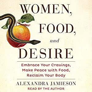 Women, Food, and Desire Hörbuch