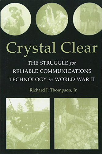 (Crystal Clear: The Struggle for Reliable Communications Technology in World War II)