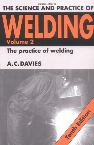 The Science and Practice of Welding: Volume 2 (Science & Practice of Welding)